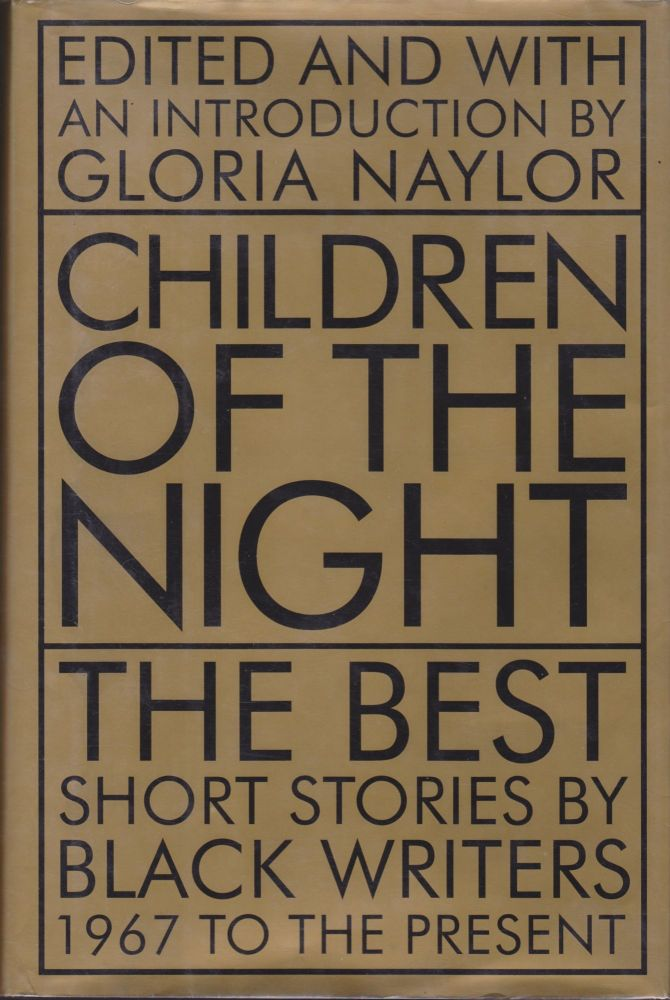 Children of the Night: The Best Short Stories by Black Writers 1967 to the Present. Gloria Naylor.