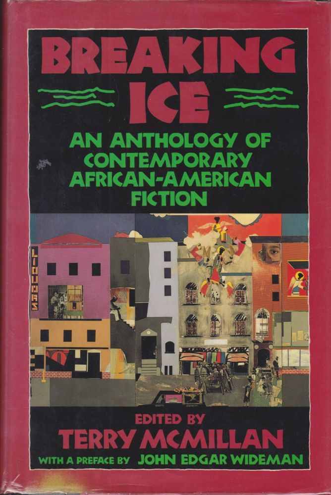 Breaking Ice: An Anthology of Contemporary African-American Fiction. Terry McMillan.
