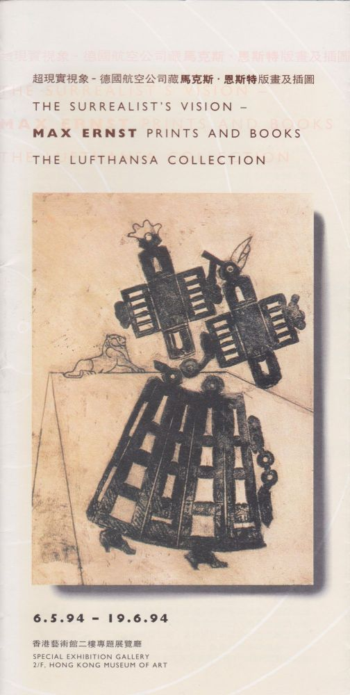The Surrealist's Vision: Max Ernst Prints and Books, the Lufthansa Collection. Gerard C. C. Tsang, Introduction.