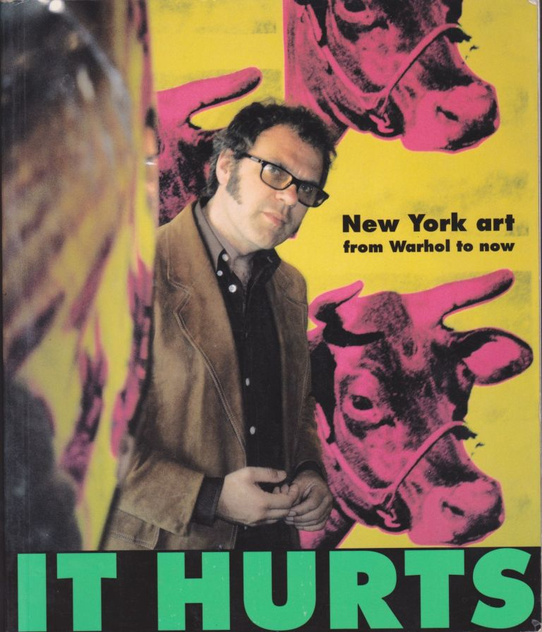 It Hurts: New York art from Warhol to now. Matthew Collings.