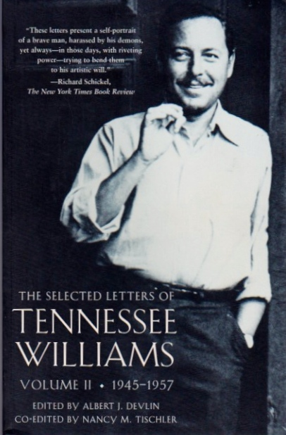 The Selected Letters of Tennessee Williams, Vol. II, 1945-1957. Albert J. Devlin, Nancy M. Tischler.