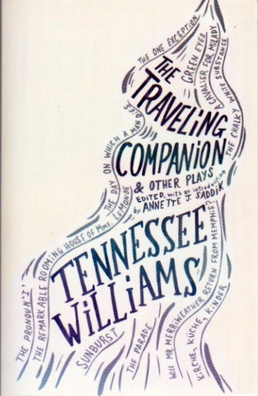 The Traveling Companion and Other Plays: Tennessee Williams. Annette J. Saddik.