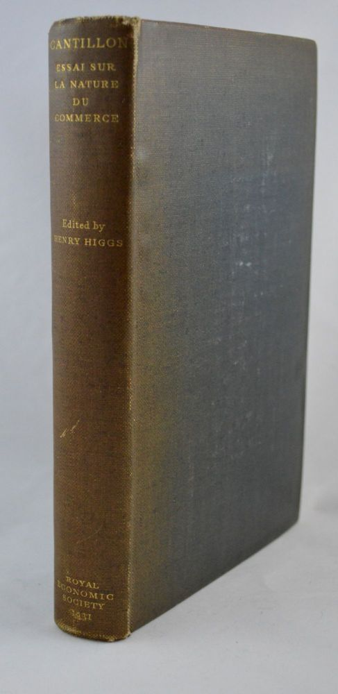 Essai sur La Nature du Commerce en Général. Edited with an English Translation and other material by Henry Higgs, C.B. Richard Cantillon.