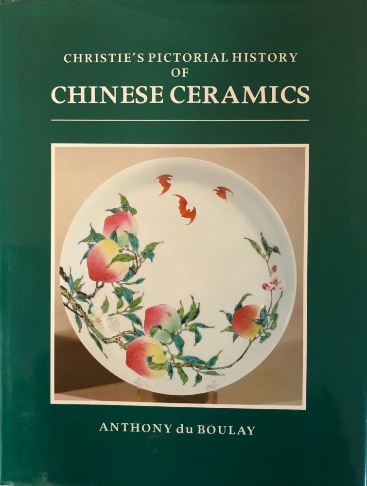 Christie's Pictorial History of Chinese Ceramics. Anthony de Boulay.