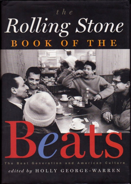 The Rolling Stone Book of the Beats: The Beat Generation and American Culture. Holly George-Warren.