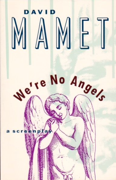 We're No Angels. David Mamet.