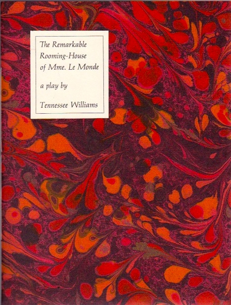 The Remarkable Rooming-House of Mme. Le Monde: A Play. Tennessee Williams.