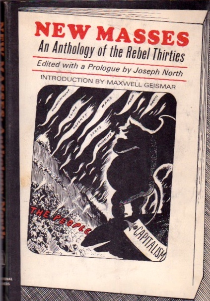 New Masses: An Anthology of the Rebel Thirties. Joseph North.