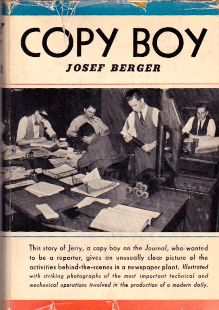 Copy Boy. Josef Berger.