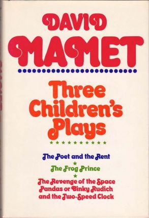 Three Children's Plays. David Mamet