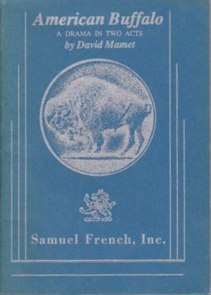 American Buffalo: A Drama in Two Acts. David Mamet.