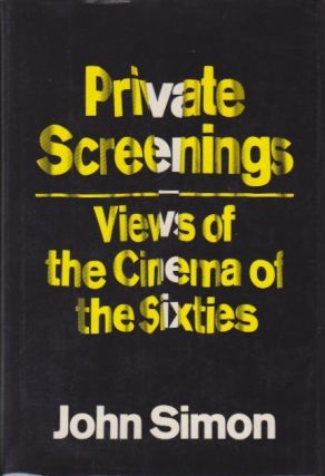 Private Screenings: Views of the Cinema of the Sixties. John Simon