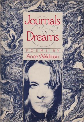 Journals & Dreams: Poems by Anne Waldman. Anne Waldman