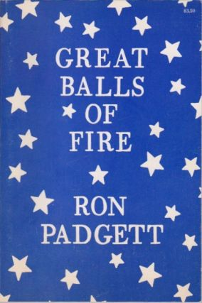 Great Balls of Fire. Ron Padgett