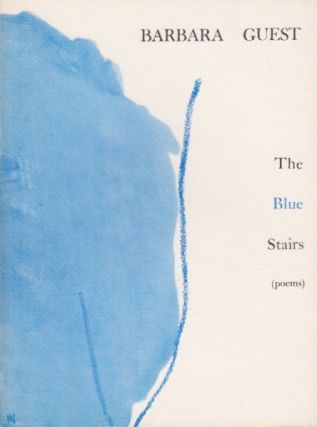 The Blue Stairs. Barbara Guest