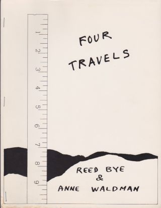 Four Travels. Reed Bye, Anne Waldman.