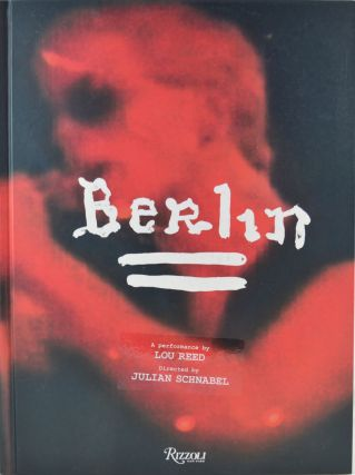 Berlin. Lou Reed, Julian Schnabel.