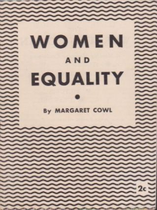 Women and Equality. Margaret Cowl.