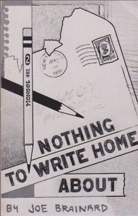 Nothing to Write Home About. Joe Brainard.