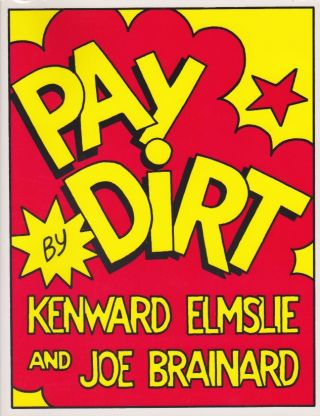 Pay Dirt. Kenward Elmslie, Joe Brainard