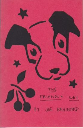 The Friendly Way. Joe Brainard.