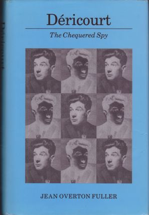 Déricourt: The Chequered Spy. Jean Overton Fuller