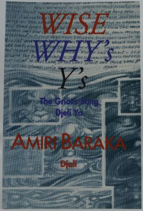 Wise, Why's, Y's. Amiri Baraka.