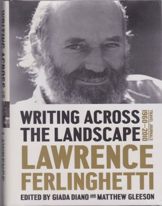 Writing Across the Landscape: Travel Journals 1960-2010 Lawrence Ferlinghetti. Ferlinghetti,...