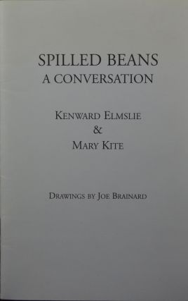 Spilled Beans: A Conversation. Kenward Elmslie, Mary Kite