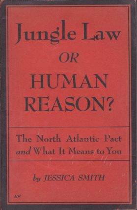 Jungle Law or Human Reason? The North Atlantic Pact and What It Means to You. Jessica Smith