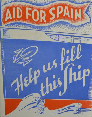 Aid for Spain: Help Us Fill This Ship. Spanish Civil War, Medical Bureau, North American Committee to Aid Spanish Democracy.