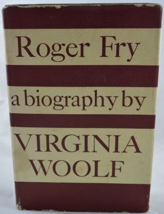 Roger Fry: A Biography. Virginia Woolf.