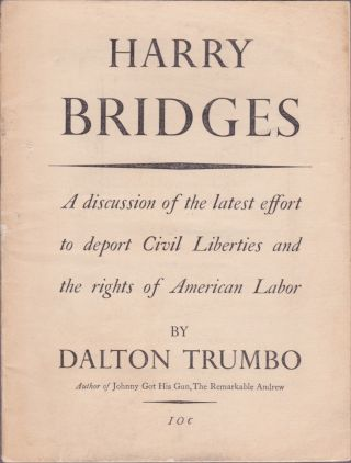Harry Bridges: A discussion of the latest effort to deport Civil Liberties and the rights of...