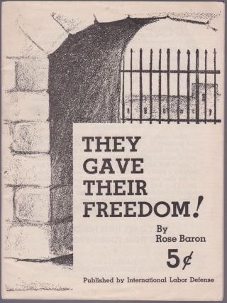 They Gave Their Freedom!