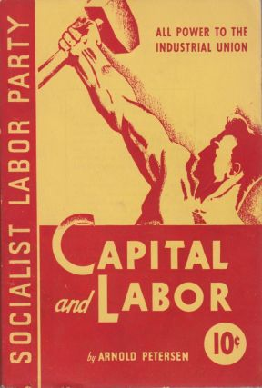 Capital and Labor. Arnold Petersen.