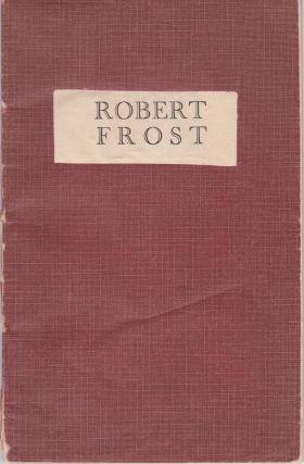 The Augustan Books of Poetry: Robert Frost. Robert Frost