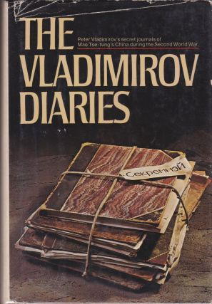The Vladimirov Diaries: Yenan, China: 1942-1945. Peter Vladimirov