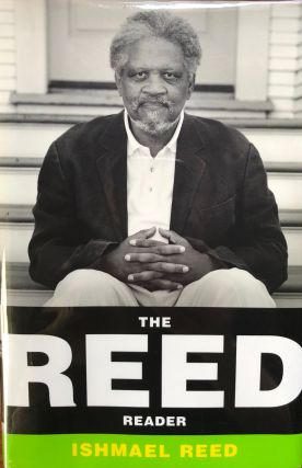 The Reed Reader. Ishmael Reed