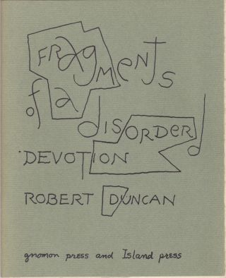Fragments of a Disordered Devotion. Robert Duncan
