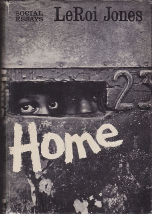 Home: Social Essays. LeRoi Jones, Amiri Baraka