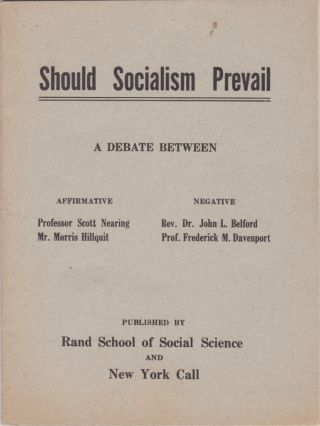 Should Socialism Prevail? A Debate Held October 21, 1915, Brooklyn, New York, Under the Auspices...