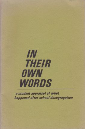 In Their Own Words: A student appraisal of what happened after school desegregation. Mark A. Chesler