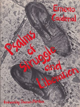 The Psalms of Struggle and Liberation. Ernesto Cardenal