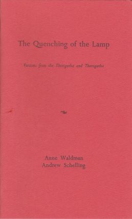 The Quenching of the Lamp: Versions from the Therigatha and Theragatha. Anne Waldman, Andrew...