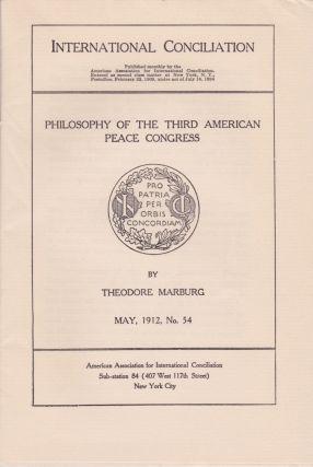 Philosophy of the Third American Peace Congress. Theodore Marburg