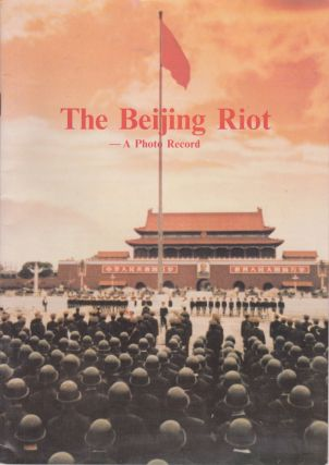 The Beijing Riot--A Photo Record. China, New Star Publishers, Tiananmen Square