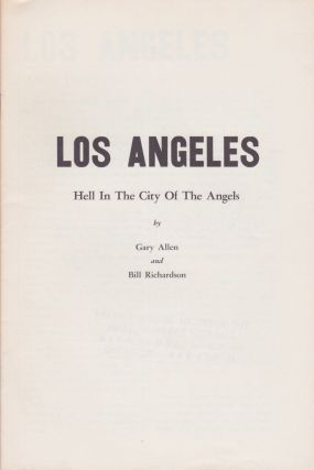 Los Angeles: Hell in the City of the Angels. Gary Allen, Bill Richardson