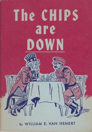 The Chips Are Down: The Story of Communism's 'War to Death' With Capitalism. Anti-Communism,...