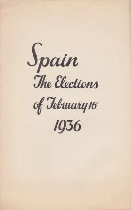 Spain: The Elections of February 16th, 1936. Spanish Civil War, Spanish Government