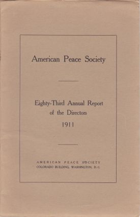 Eighty-Third Annual Report of the Directors of the American Peace Society Nineteen Hundred and...